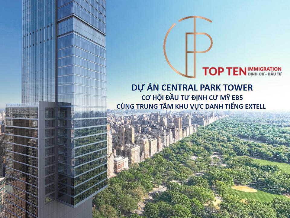 Dự án EB5 - Central Park Tower - Chương trình Đầu tư Định cư Thẻ xanh - Quốc tịch Mỹ cho cả gia đình